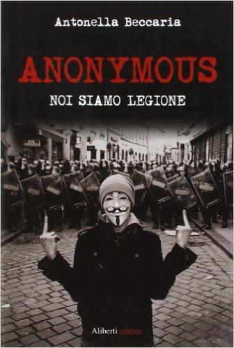 """La copertina del libro di Antonella Beccaria, """"Anonymous. Noi siamo legione"""""""